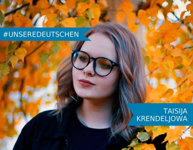 Unsere Deutschen: Taisija Krendeljowa