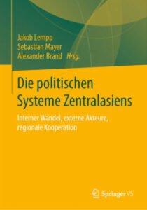 Lempp, Jakob; Mayer, Sebastian; Brand, Alexander (Hgg.): Die politischen Systeme Zentralasiens. Interner Wandel, externe Akteure, regionale Kooperation. Springer VS. 389 Seiten. 49,99 €. ISBN 978-3-658-31633-4